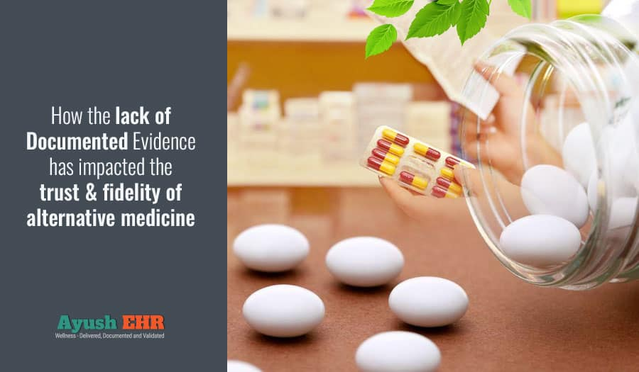 How the lack of Documented Evidence has impacted the trust & fidelity of alternative medicine