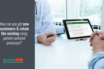 How can you get new customers & retain the existing using patient centered processes?